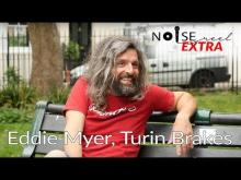 Eddie Myer from Turin Brakes - Brighton based Bassist & Jazz Musician (Interview) - NOISE REEL EXTRA